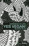 Yes Vegan ! : Un choix de vie par Hélayel