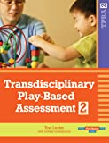 Transdisciplinary Play-Based Assessment 2ed (TPBA2)