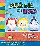 img - for Que dia es hoy? Libro sobre las formas (Spanish Edition) (Estoy Aprendiendo) book / textbook / text book