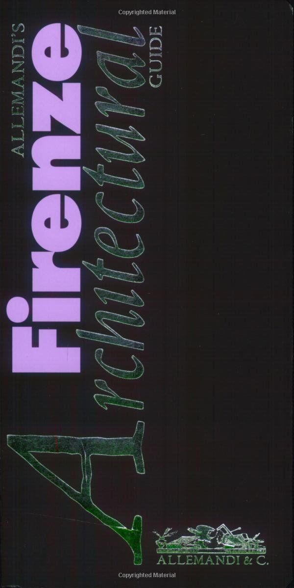 Florence - Architectural Guide (Allemandi's Architecture Guides) pdf epub