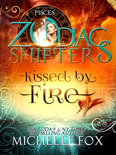 Kissed by Fire A Zodiac Shifters Paranormal Romance (Maidens Book 2) by [Fox, Michelle]