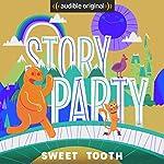 Story Party: Sweet Tooth   David Novak,Bill Gordh,Kirk Waller,Samantha Land