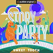 Story Party: Sweet Tooth   David Novak, Bill Gordh, Kirk Waller, Samantha Land
