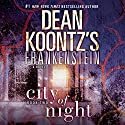 Frankenstein: City of Night Audiobook by Dean Koontz Narrated by Christopher Lane