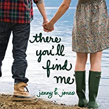 There You'll Find Me Audiobook by Jenny B. Jones Narrated by Jeannie Stith
