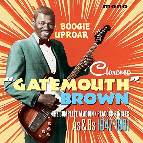 "Clarence ""Gatemouth"" Brown - Boogie Uproar: The Complete Aladdin/Peacock Singles As & Bs 1947-1961 (2017) [FLAC] Download"