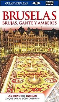 Bruselas, Brujas, Gante y Amberes (Guías Visuales): Amazon