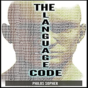 The Language Code: How to Stop Anxiety, Worry, Fear, Stress and Depression Audiobook