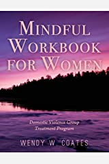 Mindful Workbook for Women: Domestic Violence Group Treatment Program Paperback