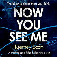 Now You See Me: Detective Jess Bishop, Book 1 Audiobook by Kierney Scott Narrated by Patricia Rodriguez