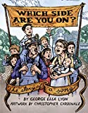 Which Side Are You On?: The Story of a Song by George Ella Lyon front cover