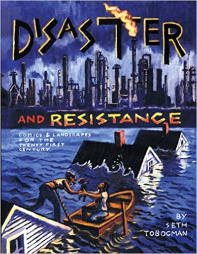 Disaster and Resistance: Political Comics by Seth Tobocman