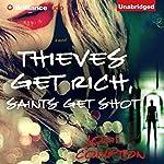 Thieves Get Rich, Saints Get Shot: A Novel | Jodi Compton