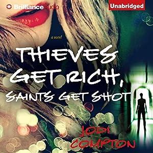 Thieves Get Rich, Saints Get Shot Audiobook
