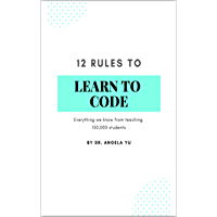 12 Rules to Learn to Code: A guide to become a successful coder (English Edition)