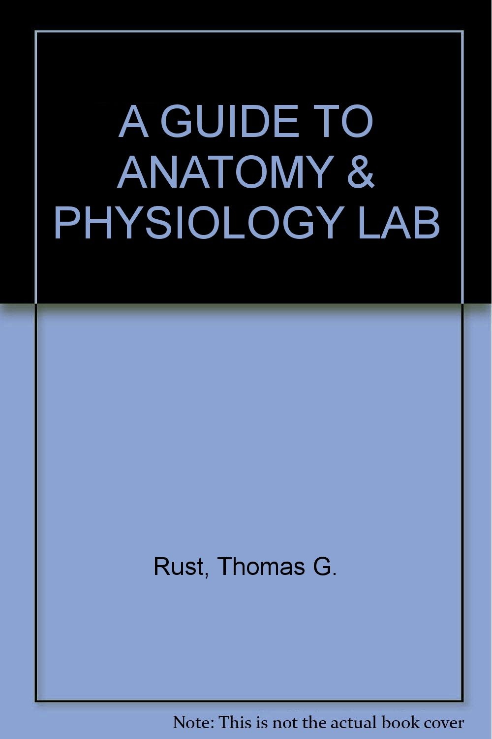 A GUIDE TO ANATOMY & PHYSIOLOGY LAB: Amazon.com: Books