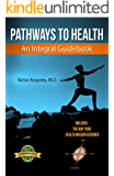 Pathways to Health: An Integral Guidebook