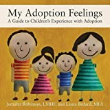 My Adoption Feelings: A Guide to Children's Experience with Adoption