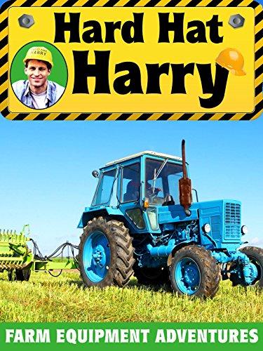 hard-hat-harry-farm-equipment-adventures