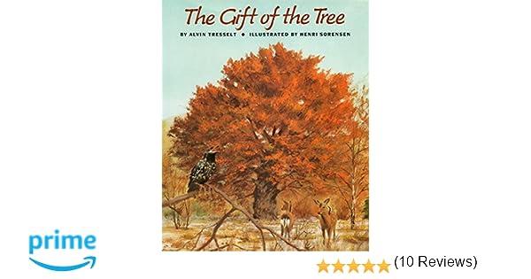 The Gift of the Tree: Alvin Tresselt, Henri Sorensen ...