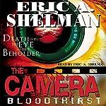 The Camera: Bloodthirst | Eric A. Shelman