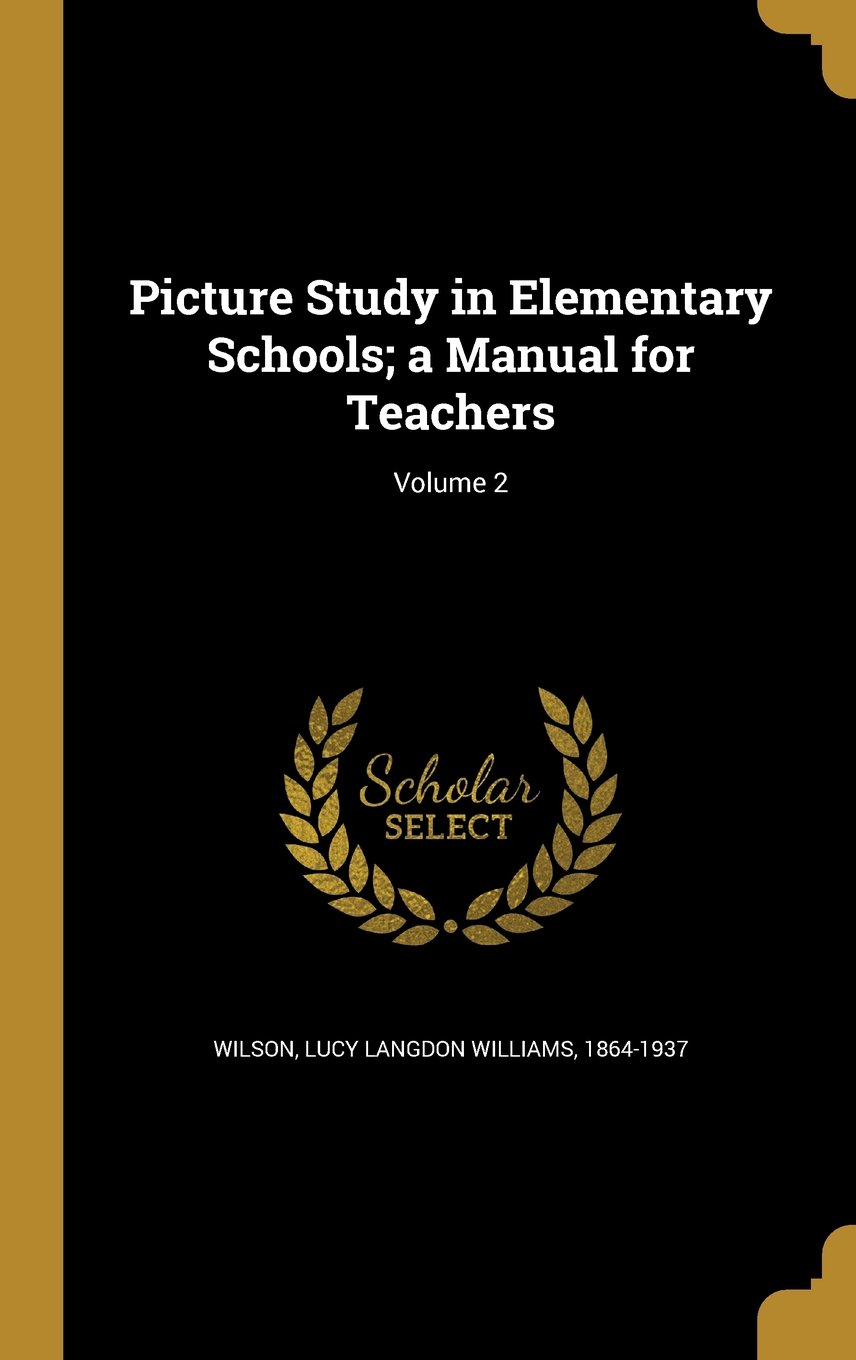 Download Picture Study in Elementary Schools; A Manual for Teachers; Volume 2 PDF