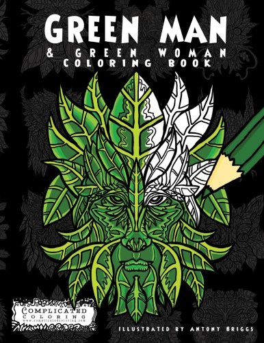 (Green Man: & Green Woman Coloring Book (Complicated Coloring))