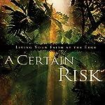 A Certain Risk: Living Your Faith at the Edge | Paul Andrew Richardson