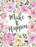 Make It Happen: Floral Notebook (Composition Book Journal) (8.5 x 11 Large)