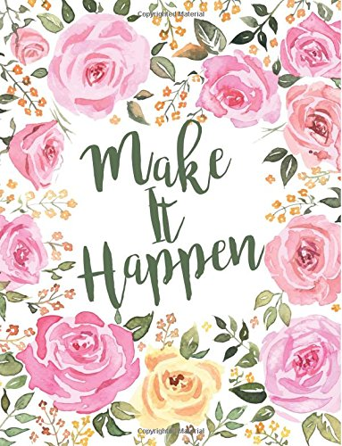 Make It Happen: Floral Notebook (Composition Book Journal) (8.5 x 11 Large)
