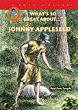 Johnny Appleseed (Robbie Readers) (What's So Great About...?)