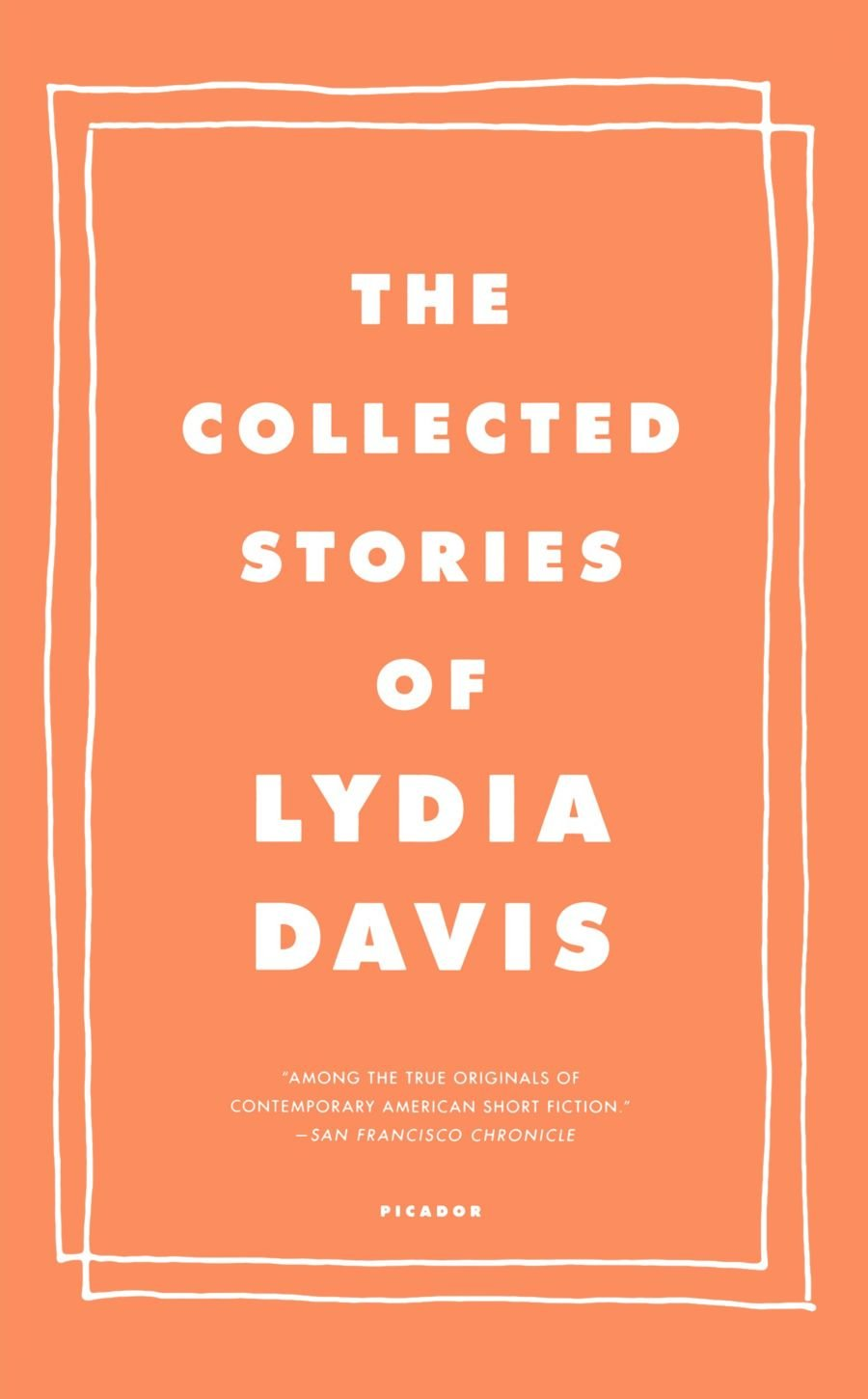The Collected Stories of Lydia Davis: Lydia Davis: 9780312655396
