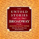 The Untold Stories of Broadway: Tales from the World's Most Famous Theaters, Volume 1 Audiobook by Jennifer Ashley Tepper Narrated by John David Farrell, Rebecca Surmont