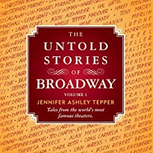 The Untold Stories of Broadway: Tales from the World's Most Famous Theaters, Volume 1 | Livre audio Auteur(s) : Jennifer Ashley Tepper Narrateur(s) : John David Farrell, Rebecca Surmont