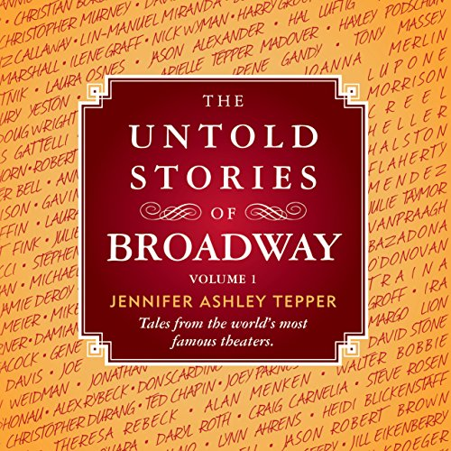 Pdf Arts The Untold Stories of Broadway: Tales from the World's Most Famous Theaters, Volume 1