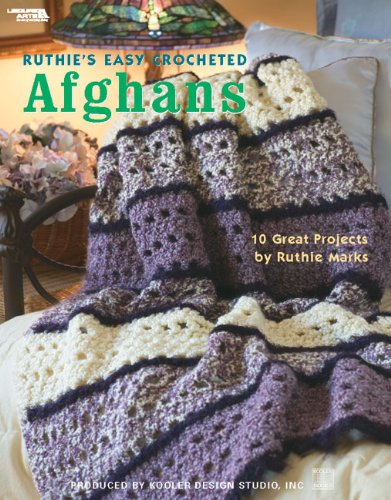 Ruthie's Easy Crocheted Afghans  (Leisure Arts #3856) (Crocheted Easy Afghans)