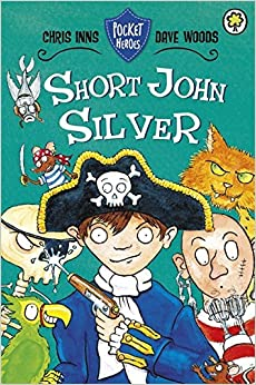 Short John Silver: Book 1 (Pocket Heroes) by Dave Woods (2014-01-02)