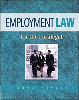 Employment Law for the Paralegal 1st edition by Kerley, Peggy (2001)