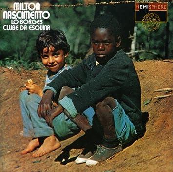 Milton Nascimento/Lo Borges - Clube da Esquina