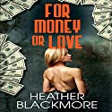 For Money or Love Audiobook by Heather Blackmore Narrated by Melissa Sternenberg