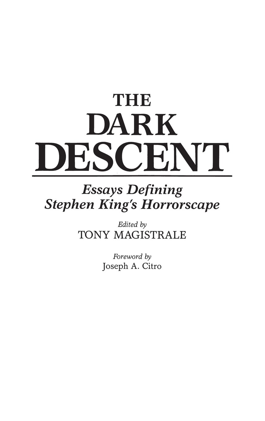 com the dark descent essays defining stephen king s com the dark descent essays defining stephen king s horrorscape contributions to the study of science fiction fantasy 9780313272974 tony