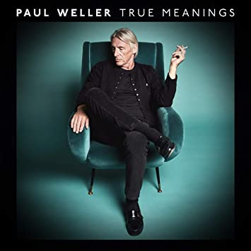 Image result for True Meanings by Paul Weller