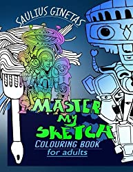 Master My Sketch: colouring book For Adults