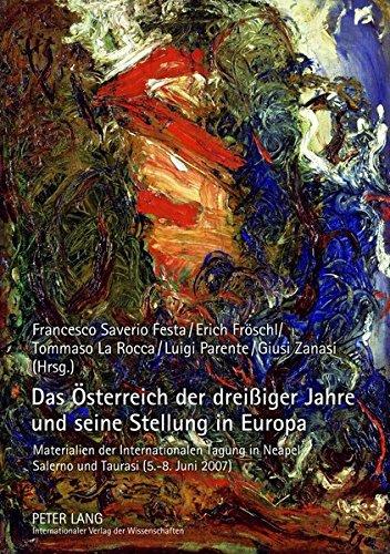 Das Österreich der dreißiger Jahre und seine Stellung in Europa: Materialien der Internationalen Tagung in Neapel, Salerno und Taurasi (5.-8. Juni 2007) (German Edition) (Shops In Neapel)