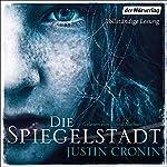 Die Spiegelstadt (Passage-Trilogie 3) | Justin Cronin