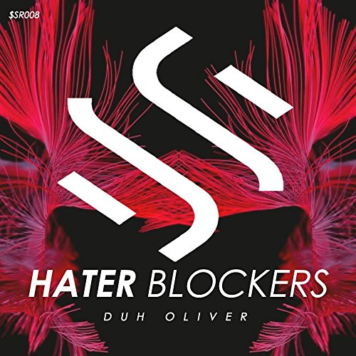 Hater Blockers (Original Mix) - Hater Blocker