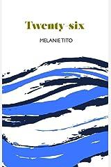 Twenty-six: Vignettes by a woman turning twenty-six Kindle Edition