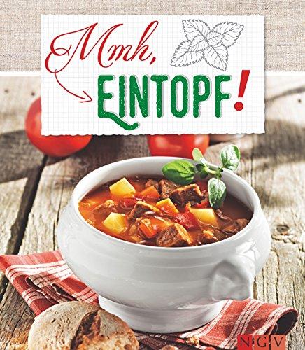 Mmh, Eintopf: 57 heiß geliebte Rezepte (German Edition) by Naumann & Göbel Verlag