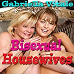 Bisexual Housewives | Gabriella Vitale