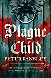 Plague Child (Tom Neave Trilogy 1)